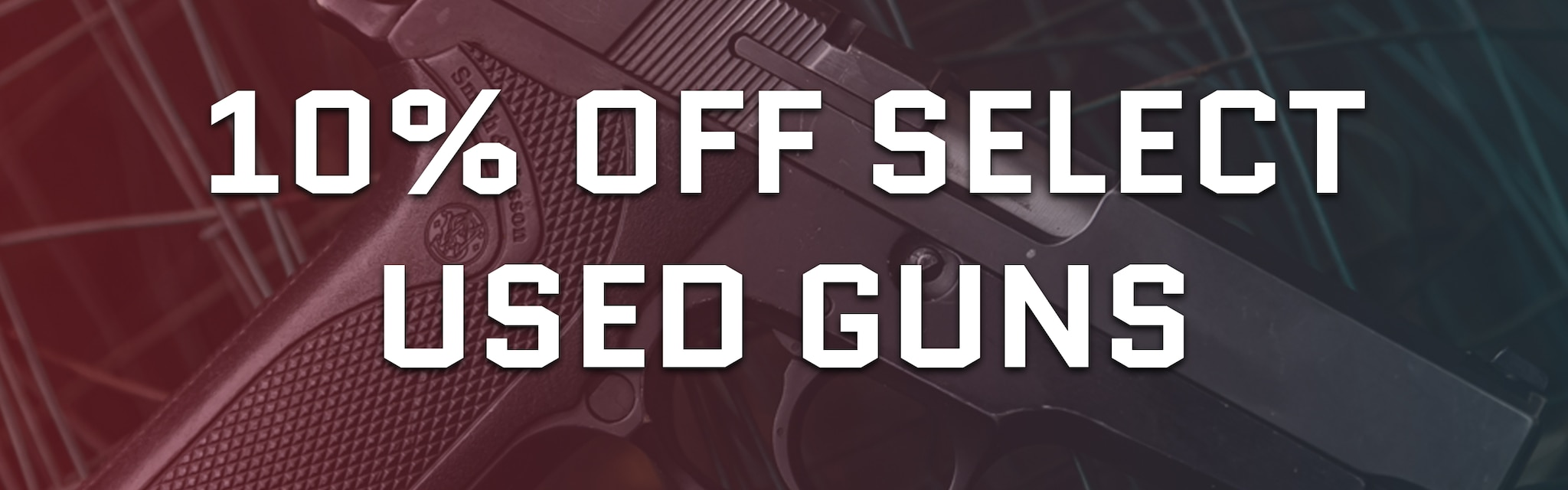 10% off all select used guns