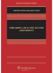 Firearms Law and the Second Amendment: Regulation, Rights and Policy