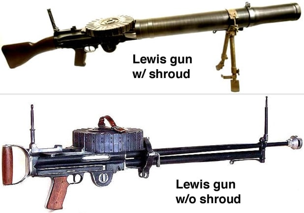 Lewis Machine Gun with and without a barrel shroud.