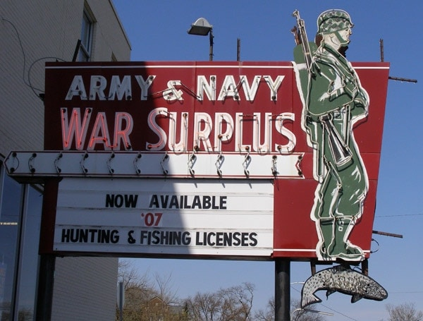 Army Navy War Surplus for hunting supplies.