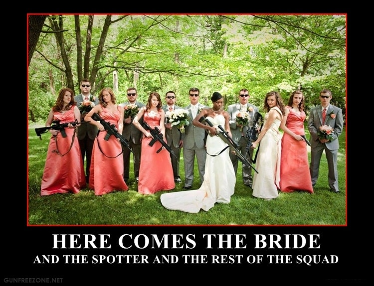 Motivational poster for firearm enthusiasts. It's a wedding party posing with ARs.