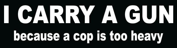 Carry a cop bumper sticker