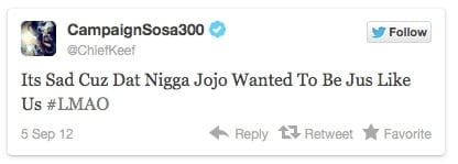 "CampaignSosa300 tweet that reads, ""It Sad Cuz Dat Nigga Jojo Wanted To Be Jus Like Us #LMAO"""