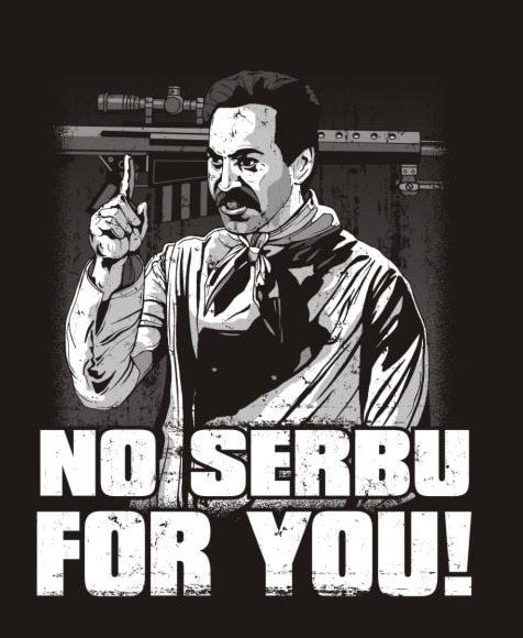 No Serbu For You