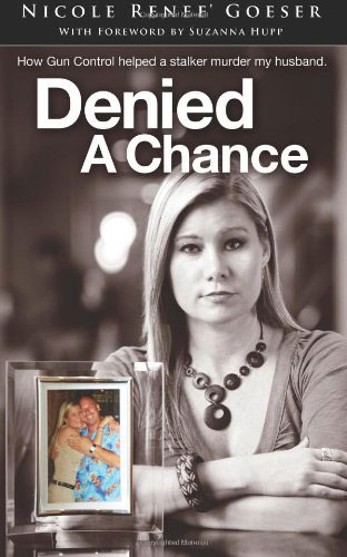 """Following the murder of her husband, Nicole Goeser wrote a book describing the incident and the """"ill-conceived"""" laws which left her defenseless. (Photo credit: Amazon)"""