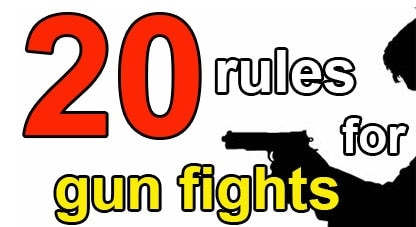 20 rules for winning gun fights