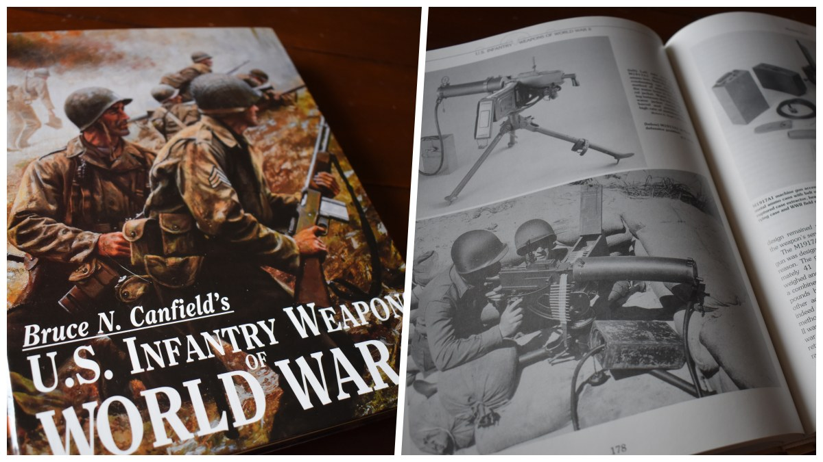 Infantry Weapons of WWII Bruce Canfield